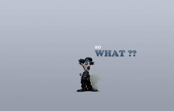 Картинка фон, человек, минимализм, карикатура, актёр, слова, so what?, и что?, чарли чаплин