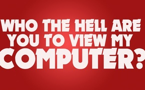 Обои красный, буквы, фон, белые, слова, фраза, who the hell are you to view my computer, ...