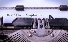 Обои phrase, typewriter, Chapter 1, new life