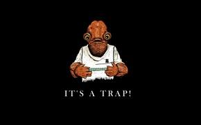 Картинка Чудовище, It's a Trap, Ловушка, Admiral Ackbar